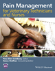 Pain Management for Veterinary Technicians and Nurses (111855552X) cover image