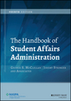 The Handbook of Student Affairs Administration, 4th Edition (111870732X) cover image