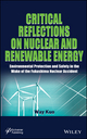 Critical Reflections on Nuclear and Renewable Energy: Environmental Protection and Safety in the Wake of the Fukushima Nuclear Accident (111877342X) cover image