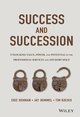 Success and Succession: Unlocking Value, Power, and Potential in the Professional Services and Advisory Space (111905852X) cover image