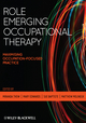 Role Emerging Occupational Therapy: Maximising Occupation Focused Practice (140519782X) cover image