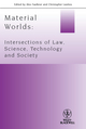 Material Worlds: Intersections of Law, Science, Technology, and Society (144436152X) cover image