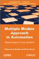Multiple Models Approach in Automation: Takagi-Sugeno Fuzzy Systems (184821412X) cover image