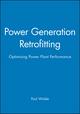 Power Generation Retrofitting: Optimising Power Plant Performance (186058392X) cover image