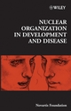 Nuclear Organization in Development and Disease (0470093730) cover image