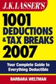 J.K. Lasser's1001 Deductions and Tax Breaks 2007: Your Complete Guide to Everything Deductible (0470113030) cover image