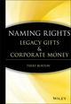 Naming Rights: Legacy Gifts and Corporate Money (0470230630) cover image