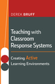 Teaching with Classroom Response Systems: Creating Active Learning Environments (0470288930) cover image