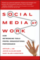 Social Media at Work: How Networking Tools Propel Organizational Performance (0470405430) cover image