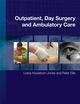 Outpatient, Day Surgery and Ambulatory Care (0470512830) cover image