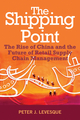 The Shipping Point: The Rise of China and the Future of Retail Supply Chain Management  (0470824530) cover image