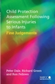 Child Protection Assessment Following Serious Injuries to Infants: Fine Judgments (0470853530) cover image