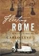 Fleeting Rome: In Search of la Dolce Vita (0470871830) cover image