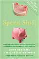 Spend Shift: How the Post-Crisis Values Revolution Is Changing the Way We Buy, Sell, and Live (0470874430) cover image