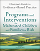 Programs and Interventions for Maltreated Children and Families at Risk: Clinician's Guide to Evidence-Based Practice (0470890630) cover image