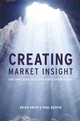 Creating Market Insight: How Firms Create Value from Market Understanding (0470986530) cover image