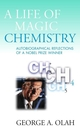 A Life of Magic Chemistry: Autobiographical Reflections of a Nobel Prize Winner  (0471157430) cover image