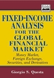 Fixed-Income Analysis for the Global Financial Market: Money Market, Foreign Exchange, Securities, and Derivatives (0471246530) cover image
