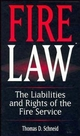 Fire Law: The Liabilities and Rights of the Fire Service (0471286230) cover image