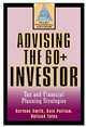 Advising the 60+ Investor: Tax and Financial Planning Strategies (0471333530) cover image