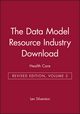 The Data Model Resource Industry Download, Volume 2: Health Care, Revised Edition (0471441430) cover image