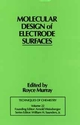 Techniques of Chemistry: Molecular Design of Electrode Surfaces (0471557730) cover image