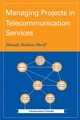 Managing Projects in Telecommunication Services (0471713430) cover image