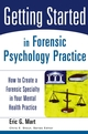 Getting Started in Forensic Psychology Practice: How to Create a Forensic Specialty in Your Mental Health Practice  (0471753130) cover image