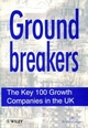 Groundbreakers: The Key 100 Growth Companies in the UK  (0471964530) cover image