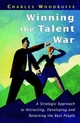 Winning the Talent War: A Strategic Approach to Attracting, Developing and Retaining the Best People (0471987530) cover image