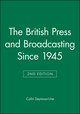 The British Press and Broadcasting Since 1945, 2nd Edition (0631198830) cover image