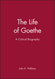 The Life of Goethe: A Critical Biography (0631231730) cover image