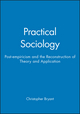 Practical Sociology: Post-empiricism and the Reconstruction of Theory and Application (0745614930) cover image