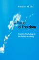 A Theory of Freedom: From the Psychology to the Politics of Agency (0745620930) cover image