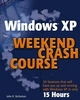 Windows XP Weekend Crash Course (0764542230) cover image