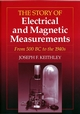 The Story of Electrical and Magnetic Measurements: From 500 BC to the 1940s (0780311930) cover image