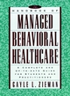 The Handbook of Managed Behavioral Healthcare: A Complete and Up-to-Date Guide for Students and Practitioners (0787941530) cover image