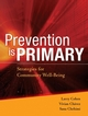 Prevention is Primary: Strategies for Community Well Being (0787995630) cover image