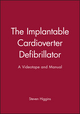 The Implantable Cardioverter Defibrillator: A Videotape and Manual (0879936630) cover image