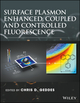 Surface Plasmon Enhanced, Coupled and Controlled Fluorescence (1118027930) cover image