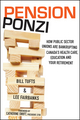 Pension Ponzi: How Public Sector Unions are Bankrupting Canada's Health Care, Education and Your Retirement (1118098730) cover image