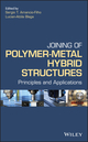 Joining of Polymer-Metal Hybrid Structures: Principles and Applications (1118177630) cover image