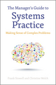 The Manager's Guide to Systems Practice: Making Sense of Complex Problems (1118345630) cover image
