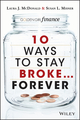 10 Ways to Stay Broke...Forever: Why Be Rich When You Can Have This Much Fun? (1118586530) cover image