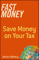Fast Money: Save Money on Your Tax (1118612930) cover image