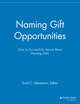 Naming Gift Opportunities: How to Successfully Secure More Naming Gifts (1118691830) cover image