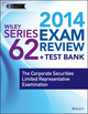 Wiley Series 62 Exam Review 2014 + Test Bank: The Corporate Securities Limited Representative Examination (1118719530) cover image