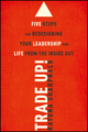 Trade-Up!: 5 Steps for Redesigning Your Leadership and Life from the Inside Out (1118767330) cover image