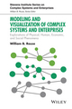 Modeling and Visualization of Complex Systems and Enterprises: Explorations of Physical, Human, Economic, and Social Phenomena (1118954130) cover image