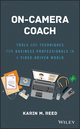 On-Camera Coach: Tools and Techniques for Business Professionals in a Video-Driven World (1119316030) cover image